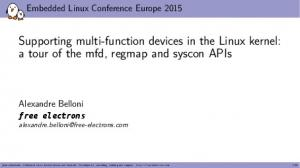 Supporting multi-function devices in the Linux kernel: a tour of the mfd, regmap and syscon APIs
