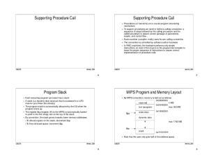 Supporting Procedure Call. Supporting Procedure Call. Program Stack. MIPS Program and Memory Layout