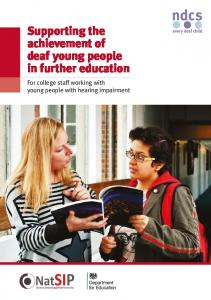 Supporting the achievement of deaf young people in further education. For college staff working with young people with hearing impairment