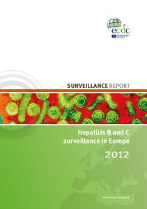 SURVEILLANCE REPORT. Hepatitis B and C surveillance in Europe