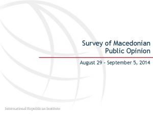 Survey of Macedonian Public Opinion