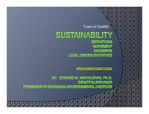 Sustainability Definition. Improve the quality of human life via enhanced environmental, social and economic conditions