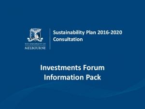 Sustainability Plan Consultation. Investments Forum Information Pack