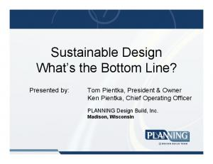 Sustainable Design What s the Bottom Line?