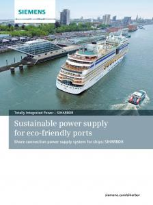 Sustainable power supply for eco-friendly ports. Shore connection power supply system for ships: SIHARBOR. Totally Integrated Power SIHARBOR