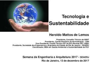 Sustentabilidade. Tecnologia e. Haroldo Mattos de Lemos. Semana da Engenharia e Arquitetura SEAERJ