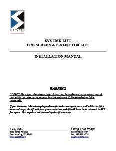SVS TMD LIFT LCD SCREEN & PROJECTOR LIFT INSTALLATION MANUAL
