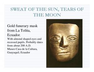 SWEAT OF THE SUN, TEARS OF THE MOON