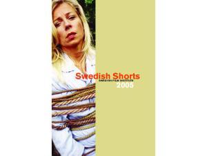 Swedish Shorts SWE D I S H FI LM I N STITUTE 2005