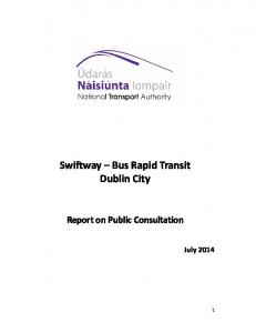 Swiftway Bus Rapid Transit Dublin City. Report on Public Consultation