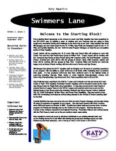Swimmers Lane. Welcome to the Starting Block! Katy Aquatics. Upcoming Dates to Remember: Important Information. Volume 2, Issue 1