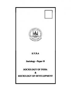 S.Y.B.A. Sociology - Paper II SOCIOLOGY OF INDIA & SOCIOLOGY OF DEVELOPMENT