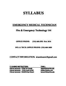 SYLLABUS EMERGENCY MEDICAL TECHNICIAN. Fire & Emergency Technology 144. OFFICE PHONE: (310) Ext: 3616