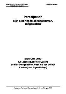 SYNODE DER EVANGELISCHEN KIRCHE IN HESSEN UND NASSAU. Partizipation. sich einbringen, mitbestimmen, mitgestalten BERICHT 2013