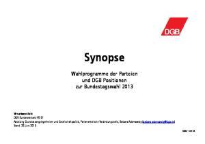 Synopse. Wahlprogramme der Parteien und DGB Positionen zur Bundestagswahl 2013