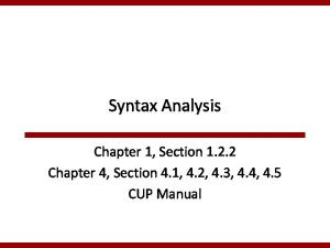 Syntax Analysis. Chapter 1, Section Chapter 4, Section 4.1, 4.2, 4.3, 4.4, 4.5 CUP Manual