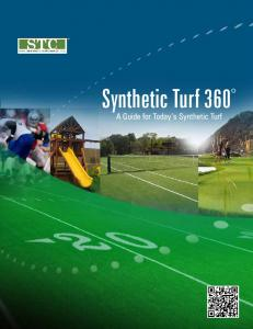 Synthetic Turf 360. A Guide for Today s Synthetic Turf