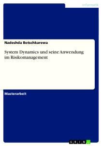 System Dynamics und seine Anwendung im Risikomanagement
