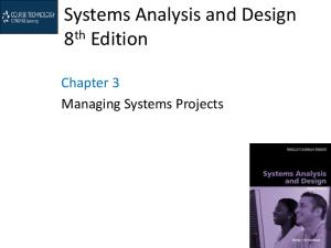Systems Analysis and Design 8 th Edition. Chapter 3 Managing Systems Projects
