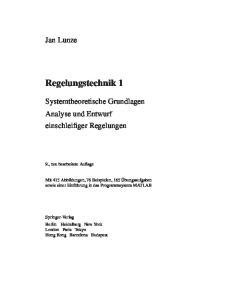 Systemtheoretische Grundlagen Analyse und Entwurf einschleifiger Regelungen