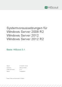 Systemvoraussetzungen für Windows Server 2008 R2 Windows Server 2012 Windows Server 2012 R2