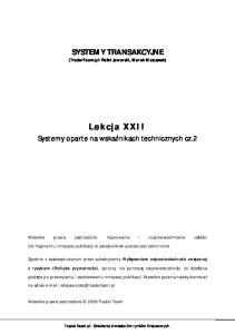 SYSTEMY TRANSAKCYJNE (TraderTeam.pl: Rafa Jaworski, Marek Matuszek) Lekcja XXII