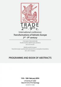T RADE. 2 nd - 9 th c. International conference Transformations of Adriatic Europe 2 nd - 9 th century