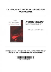 T. S. ELIOT, DANTE, AND THE IDEA OF EUROPE BY PAUL DOUGLASS