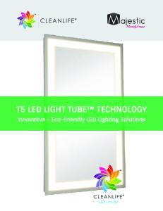 T5 LED LIGHT TUBE TECHNOLOGY. Innovative + Eco-Friendly LED Lighting Solutions