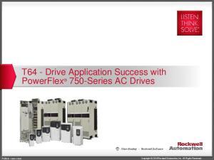 T64 - Drive Application Success with PowerFlex 750-Series AC Drives