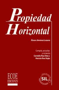 Tabla De Contenido. Régimen de Propiedad Horizontal Ley 675 de Agosto 3 de 2001 Por medio de la cual se expide el régimen de propiedad horizontal
