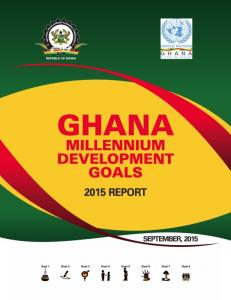 TABLE OF CONTENTS. CHAPTER 1: INTRODUCTION The MDGs Operationalisation of the MDGs in Ghana The Ghana 2015 MDG Report