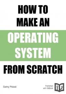 Table of Contents. How to make an Operating System
