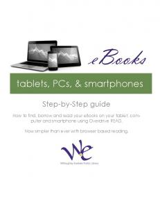 tablets, PCs, & smartphones Step-by-Step guide How to find, borrow and read your ebooks on your tablet, computer and smartphone using Overdrive READ