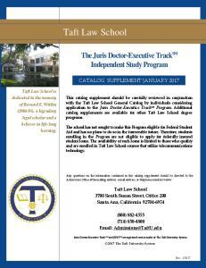 Taft Law School. The Juris Doctor-Executive Track SM Independent Study Program CATALOG SUPPLEMENT JANUARY Taft Law School