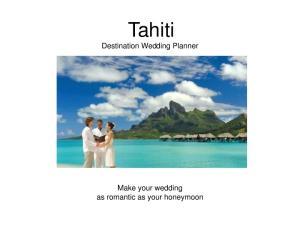 Tahiti Destination Wedding Planner. Make your wedding as romantic as your honeymoon