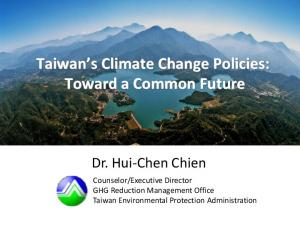 Taiwan s Climate Change Policies: Toward a Common Future