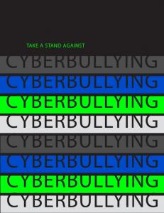 TAKE A STAND AGAINST CYBERBULLYING CYBERBULLYING CYBERBULLYING CYBERBULLYING CYBERBULLYING CYBERBULLYING CYBERBULLYING CYBERBULLYING