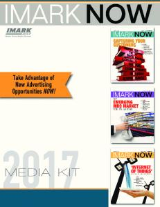 Take Advantage of New Advertising Opportunities NOW! MEDIA KIT