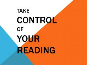 TAKE CONTROL OF YOUR READING