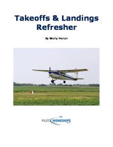 Takeoffs & Landings Refresher. By Wally Moran