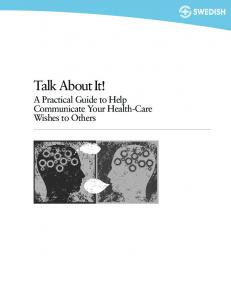 Talk About It! A Practical Guide to Help Communicate Your Health-Care Wishes to Others