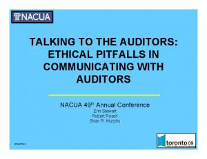 TALKING TO THE AUDITORS: ETHICAL PITFALLS IN COMMUNICATING WITH AUDITORS