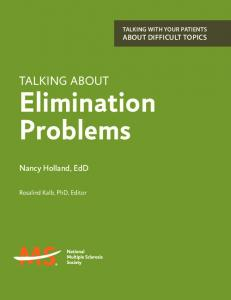 TALKING WITH YOUR PATIENTS ABOUT DIFFICULT TOPICS TALKING ABOUT. Elimination Problems. Nancy Holland, EdD. Rosalind Kalb, PhD, Editor