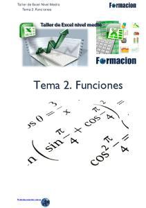 Taller de Excel Nivel Medio Tema 2. Funciones. Tema 2. Funciones. Patrocina nuestros cursos