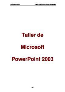 Taller de. Microsoft. PowerPoint 2003