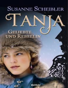 Tanja Geliebte und Rebellin