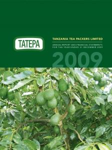 TANZANIA TEA PACKERS LIMITED ANNUAL REPORT AND FINANCIAL STATEMENTS FOR THE YEAR ENDED 31 DECEMBER 2009