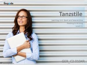 Tanzstile. Learning Unit: Sport and leisure time Reading & Writing Level C2 GER_C2.0104R