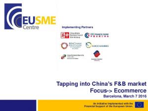 Tapping into China s F&B market Focus-> Ecommerce Barcelona, March